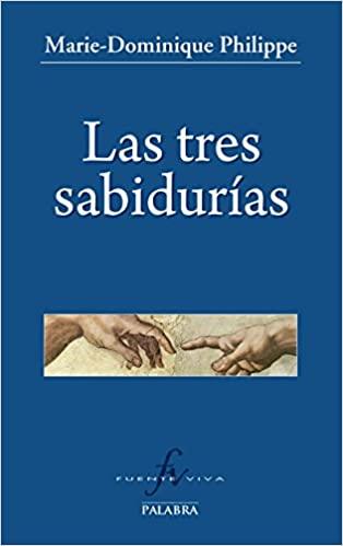 Las tres sabidurías, Padre Marie-Dominique Philippe. 5 Libros Católicos