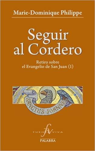 Seguir al Cordero, Padre Marie-Dominique Philippe. 5 Libros Católicos