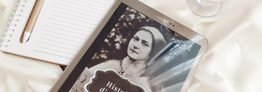 Historia de un alma, de Santa Teresita del Niño Jesús, Lisieux
