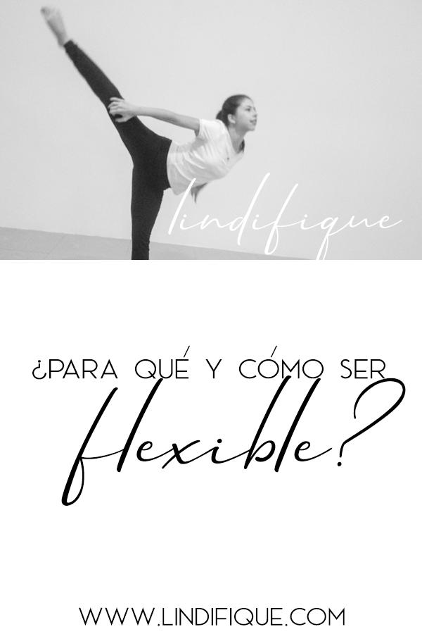 ¿Para qué y cómo ser flexible? Ejercicios y beneficios de la flexibilidad a toda edad.