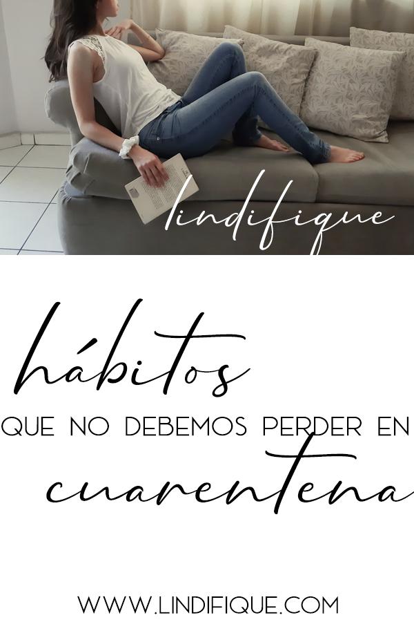Los hábitos que no debemos perder en cuarentena. Ropa para cuarentena, higiene y salud.