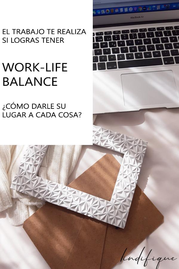 Work-life balance, lo que necesitas para ser feliz en tu trabajo.